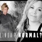 Er jeg blevet NORMAL nok, spørger Linda P i sit nye one man show